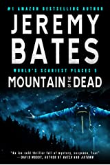 Mountain of the Dead: A Novel (World's Scariest Places Book 5) Kindle Edition