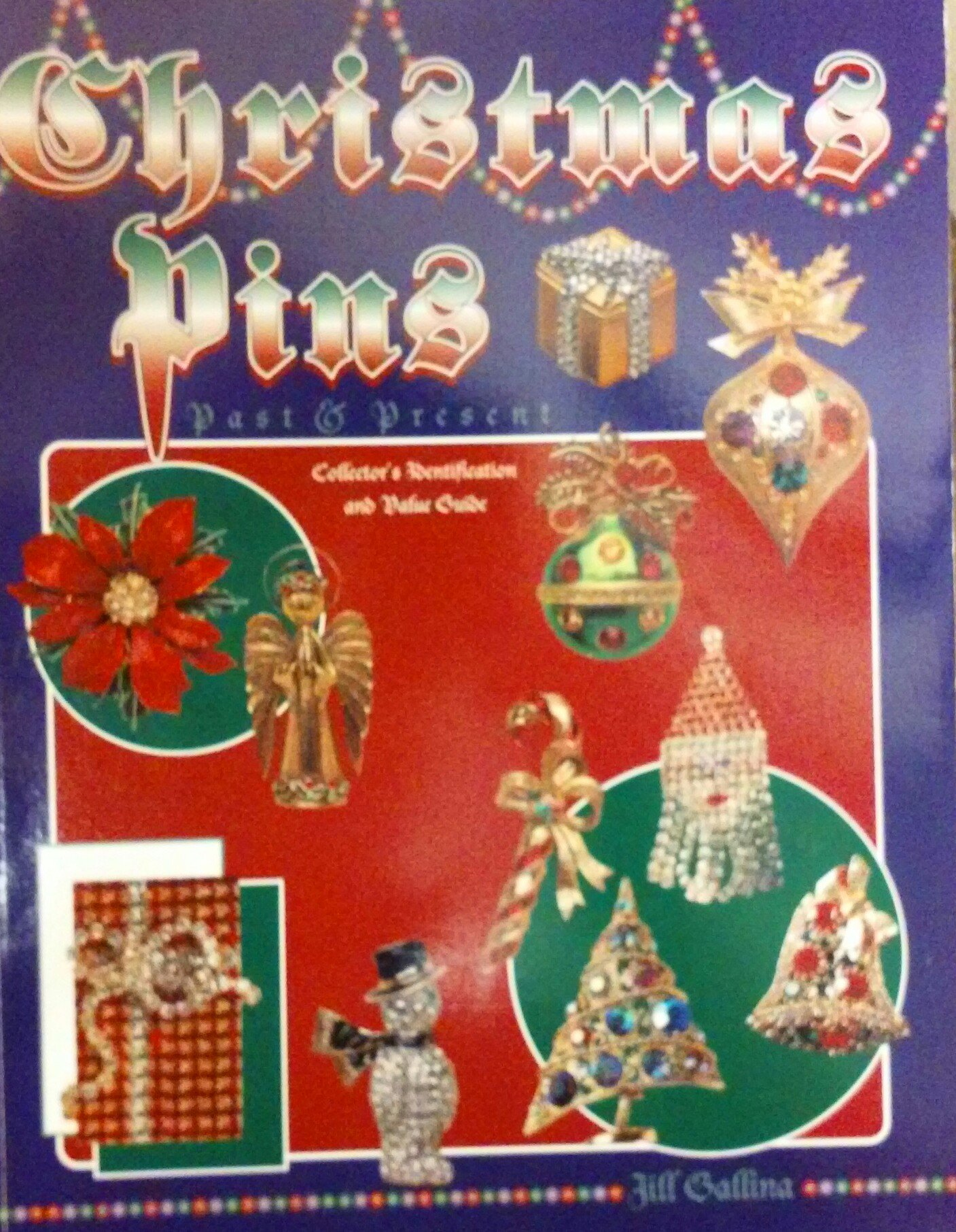 christmas pins past and present collectors identification and value guide jill gallina michael gallina 9780891456674 amazoncom books - Christmas Pins