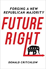 Future Right: Forging a New Republican Majority Kindle Edition