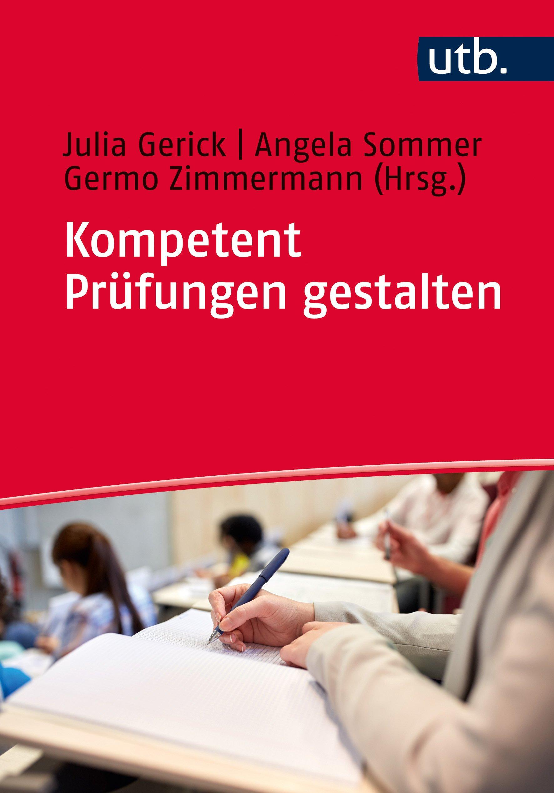 Kompetent Prüfungen gestalten: 50 Prüfungsformate für die Hochschullehre