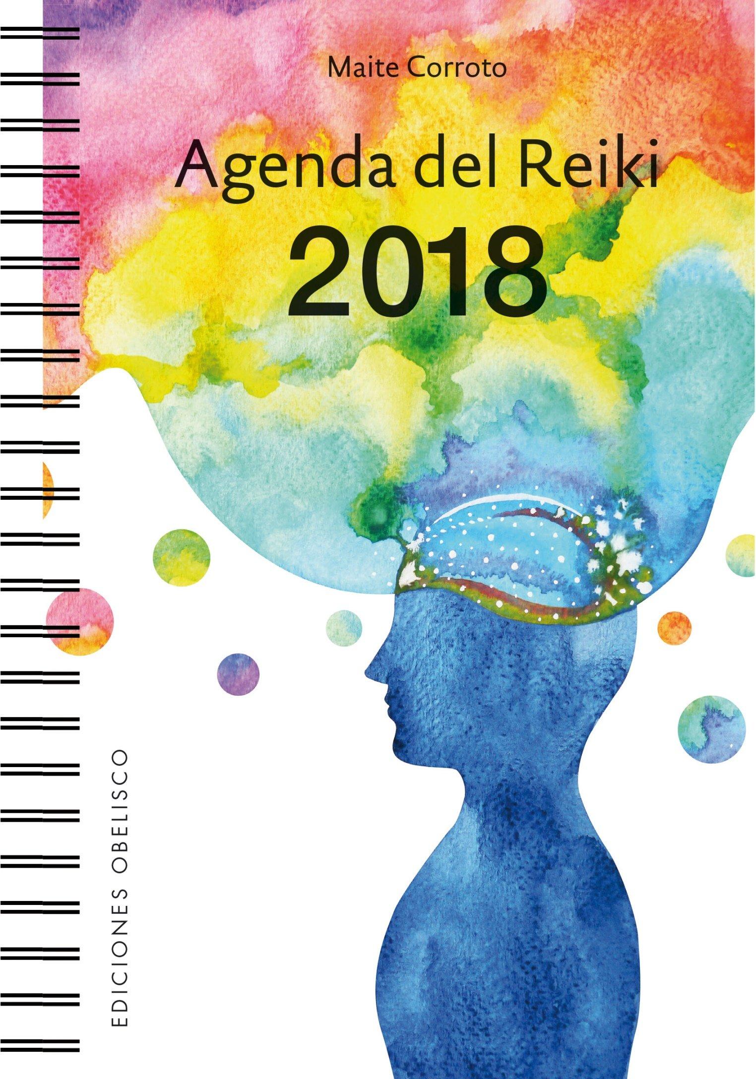 2018 Agenda del Reiki Tapa blanda – Agenda, 31 dic 2017 Maite Corroto 2018 Agenda del Reiki OBELS|#Obelisco 8491112421