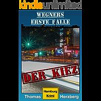 Der Kiez (Wegners erste Fälle): Hamburg Krimi (German Edition)