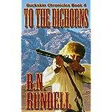 To The Bighorns (Buckskin Chronicles)
