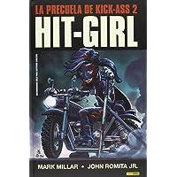 Hit-Girl. La Precuela De Kick-Ass 2 (Novela Grafiaca