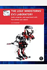 The LEGO MINDSTORMS EV3 Laboratory: Build, Program, and Experiment with Five Wicked Cool Robots Kindle Edition