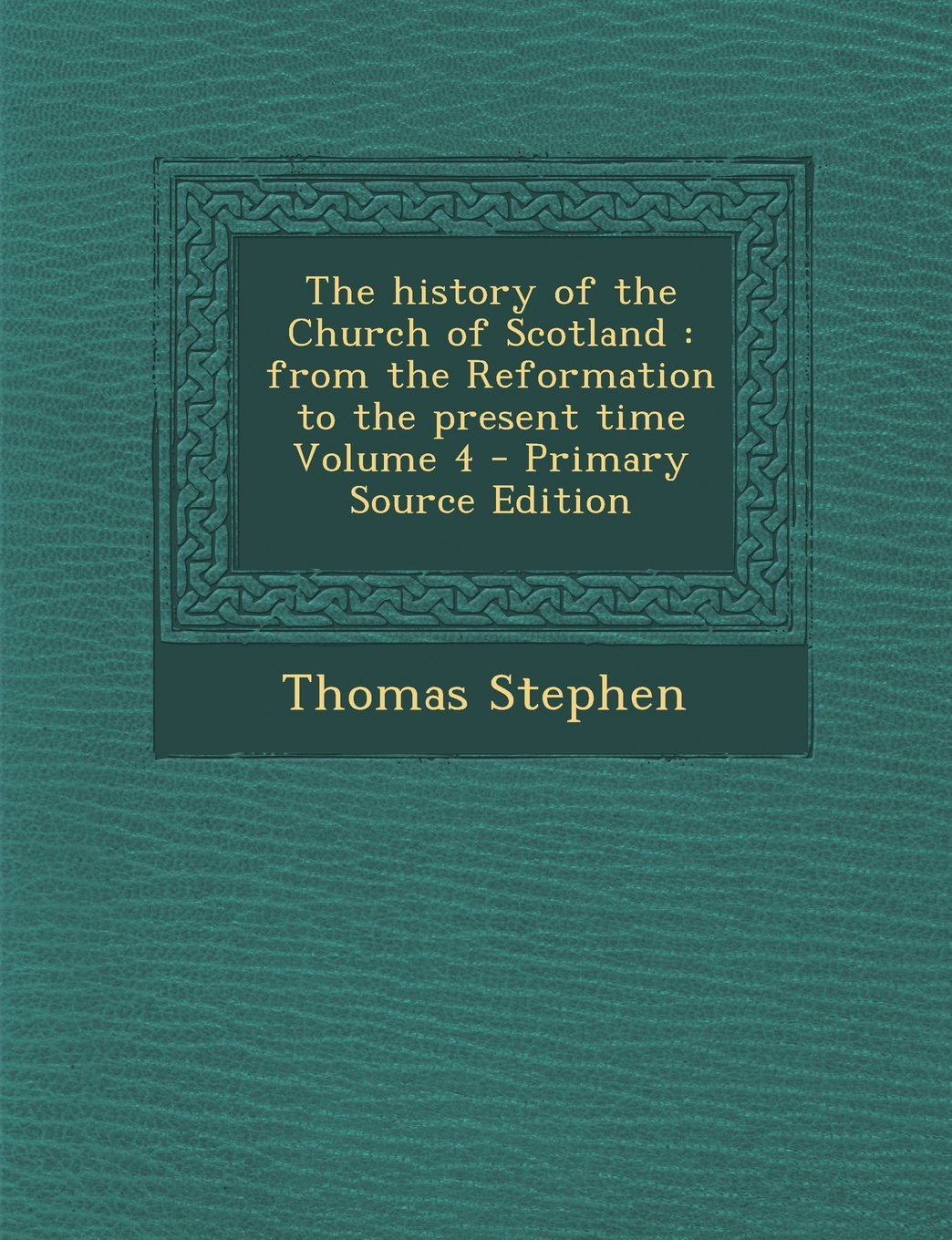 Download History of the Church of Scotland: From the Reformation to the Present Time Volume 4 pdf