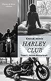 Harley Club: Tome 1 : Secrets destructeurs