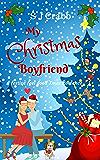 My Christmas Boyfriend: A festive, feel good Christmas Romance