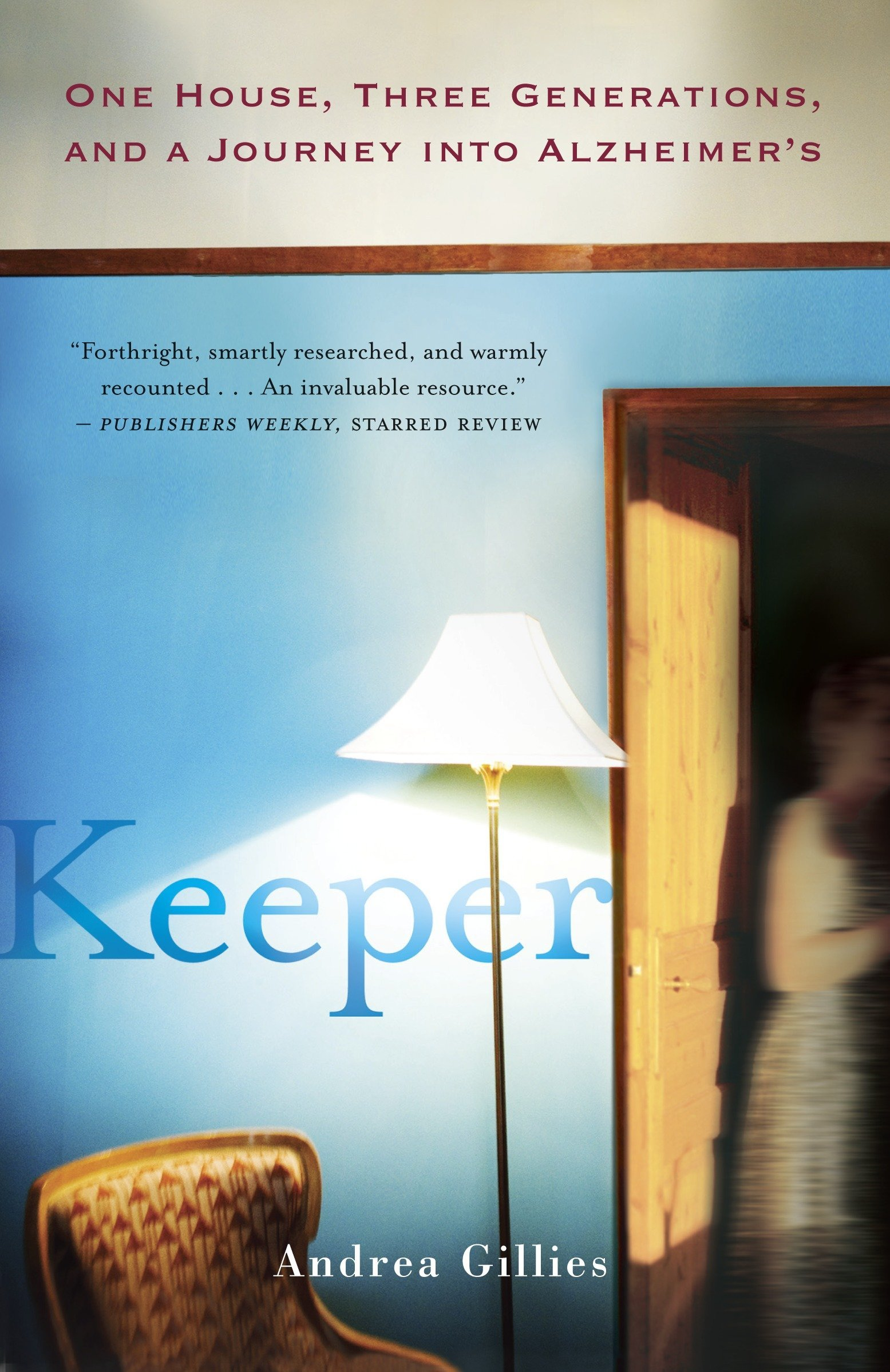 Read Online Keeper: One House, Three Generations, and a Journey into Alzheimer's PDF