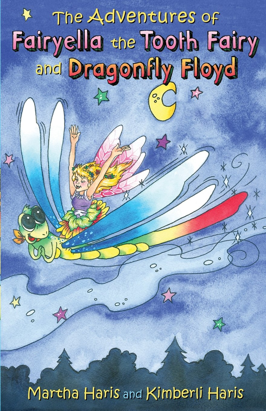 Download The Adventures of Fairyella the Tooth Fairy and Dragonfly Floyd ebook