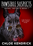PAWSIBLE SUSPECTS (Animal Instincts Book 1)