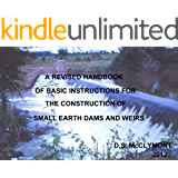 REVISED HANDBOOK OF BASIC INSTRUCTIONS FOR SMALL EARTH DAM AND WEIR CONSTRUCTION (English Edition)