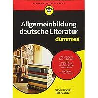 Allgemeinbildung deutsche Literatur für Dummies (Fur Dummies)
