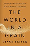 The World in a Grain: The Story of Sand and How