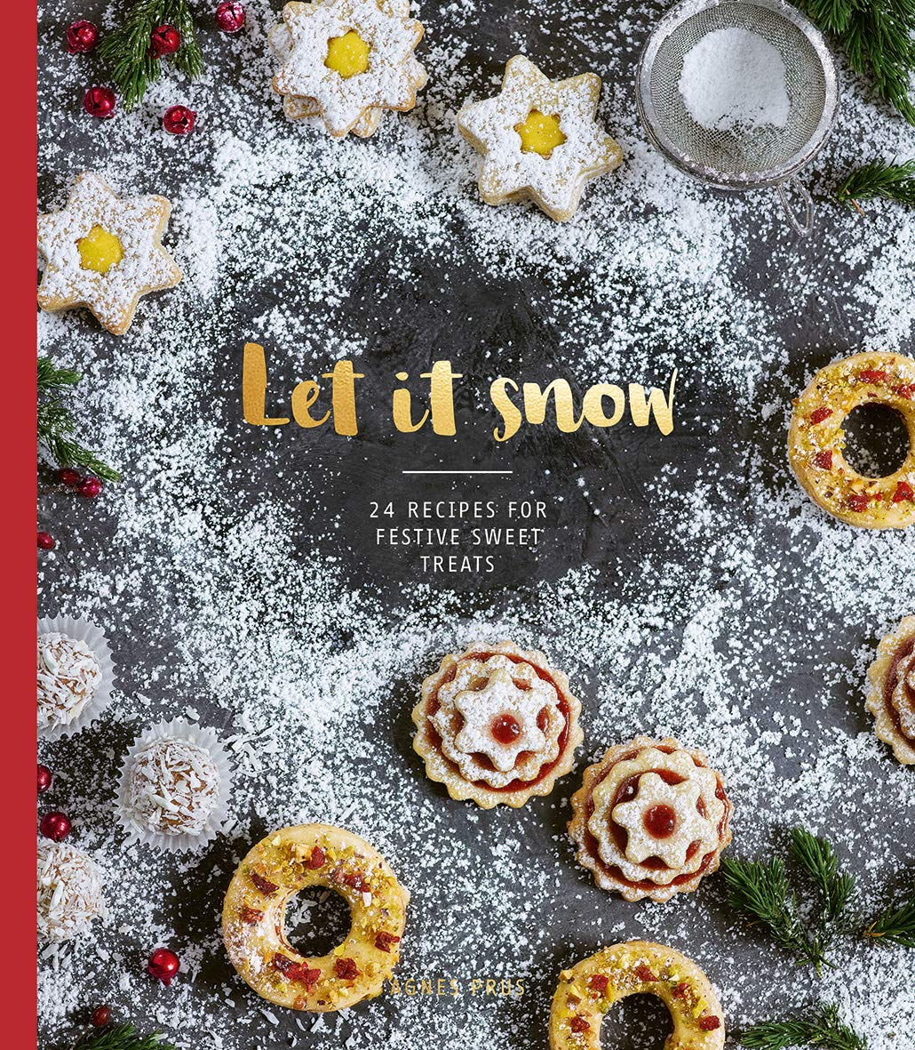 Let It Snow  24 Recipes For Festive Sweet Treats