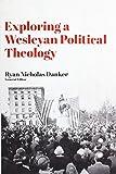 Exploring a Wesleyan Political Theology