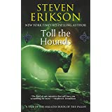 Toll the Hounds: Book Eight of The Malazan Book of the Fallen (Malazan Book of the Fallen, 8)