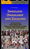 Swaziland (Swasiland) und Zululand (Erlebnis südliches Afrika: Reisen in der Republik Südafrika, in Namibia, Zimbabwe, Botswana und Swaziland 5)