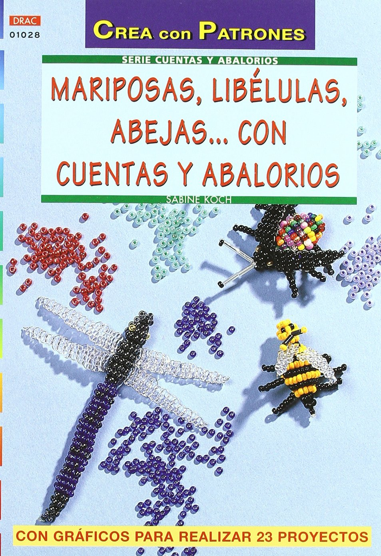 Serie Abalorios nº 28. MARIPOSAS, LIBELULAS, ABEJAS... CON CUENTAS Y ABALORIOS (Spanish) Paperback – July 1, 2005