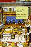 Carlo Magno. Un padre dell'Europa