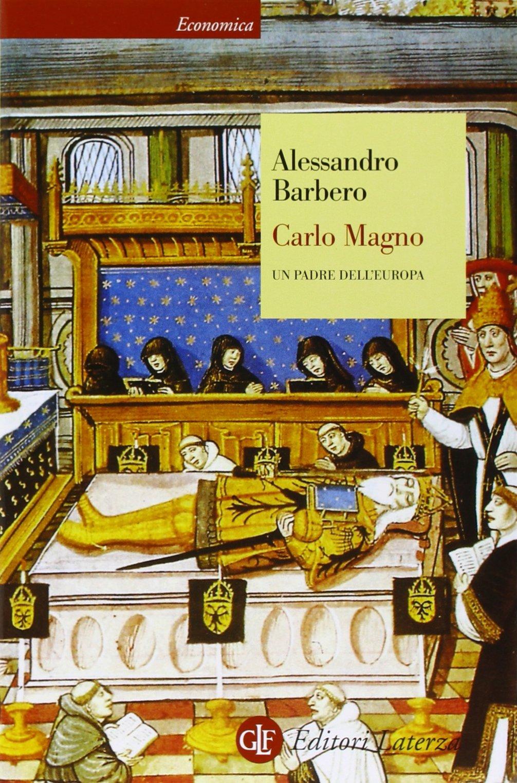Libri di alessandro barbero - carlo magno. un padre dell`europa (italiano) copertina flessibile 8842072125