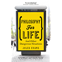 Philosophy for Life: And other dangerous situations