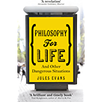 Philosophy for Life: And other dangerous situations (English Edition)
