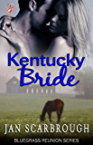 Kentucky Bride (Bluegrass Reunion Series, Book Four)
