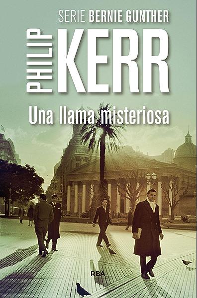 Una llama misteriosa: Serie Bernie Gunther V eBook: Kerr, Philip, Marta Pino Moreno: Amazon.es: Tienda Kindle