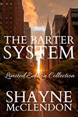 The Barter System Limited Edition Collection Kindle Edition