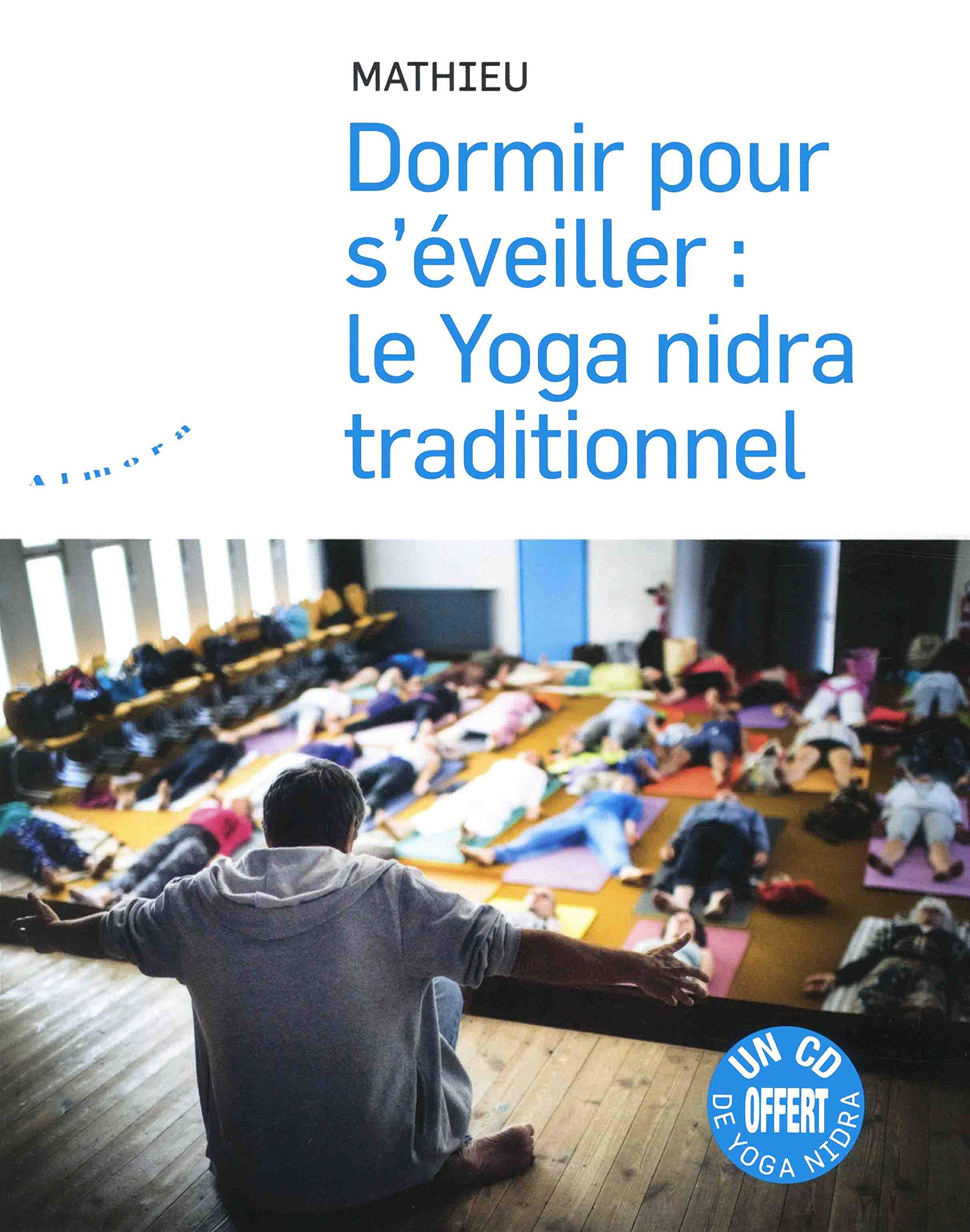 Dormir pour séveiller : Le yoga nidra traditionnel 1CD ...