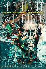 midnight & indigo: Twenty-two Speculative Stories by Black Women Writers Kindle Edition