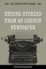Bygone Stories from an Oregon Newspaper: 1899 Kindle Edition