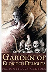 Garden of Eldritch Delights Kindle Edition