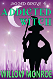Addicted Witch: A Jagged Grove Mystery