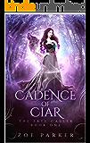 Cadence of Ciar (The Fate Caller Series Book 1)