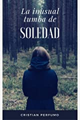 La inusual tumba de Soledad (Spanish Edition) Kindle Edition