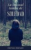La inusual tumba de Soledad