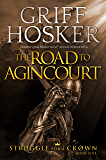 The Road to Agincourt (Struggle for a Crown Book 5)