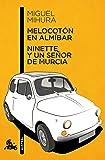 Melocotón en almíbar / Ninette y un señor de Murcia (Teatro)