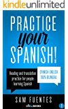 Practice Your Spanish! #1: Reading and translation practice for people learning Spanish (Spanish Practice)
