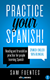 Practice Your Spanish! #1: Reading and translation practice for people learning Spanish (Spanish Practice) (English Edition)