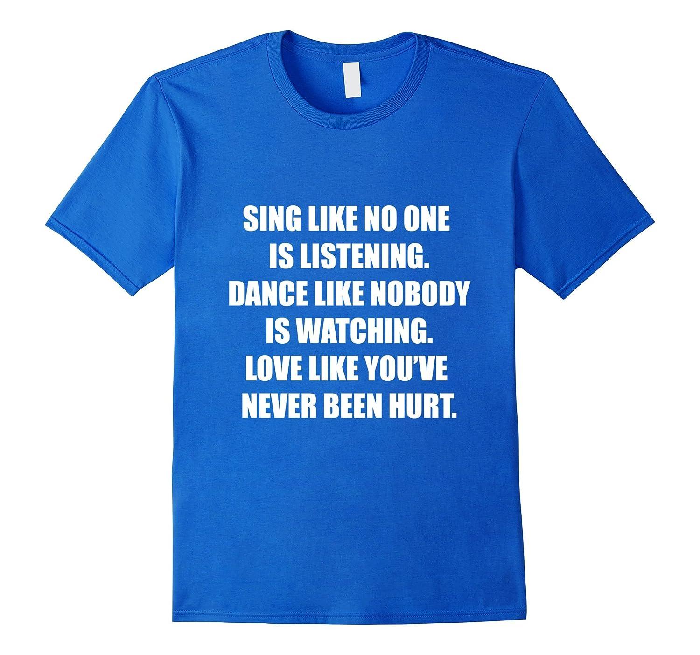 Sing & Dance T-Shirt, Dance Like Nobody Is Watching You-FL