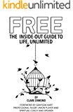 FREE: The Inside-Out Guide to Life, Unlimited (The Inside-Out Guides)