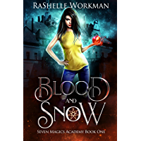 Blood and Snow: Snow White Reimagined with Vampires and Magic (Seven Magics Academy Book 1) (English Edition)