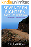 Seventeen Eighteen Past Lies Waiting: a Grasshopper Lawns whodunit