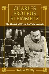 Charles Proteus Steinmetz: The Electrical Wizard of Schenectady Paperback
