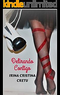 Delirando contigo (Spanish Edition)