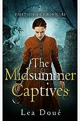 The Midsummer Captives (Firethorn Chronicles Book 2) Kindle Edition