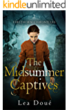 The Midsummer Captives (Firethorn Chronicles Book 2)